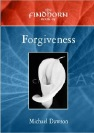 Cover Photo -The                       Findhorn Book of Forgiveness. Findhorn Press -                       inner peace,forgive,forgiveness,healing